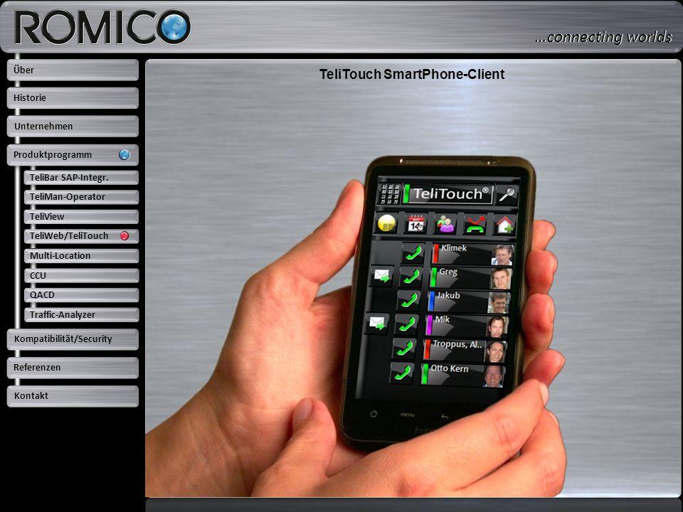 TeliTouch SmartPhone-Client TeliBar SAP-Integr. TeliMan-Operator TeliView TeliWeb/TeliTouch Multi-Location CCU QACD Traffic-Analyzer Über Unternehmen