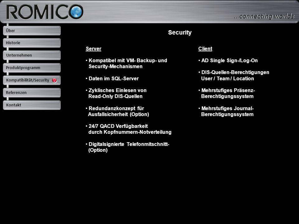 Security Server Kompatibel mit VM- Backup- und Security-Mechanismen Daten im SQL-Server Zyklisches Einlesen von Read-Only DIS-Quellen Redundanzkonzept