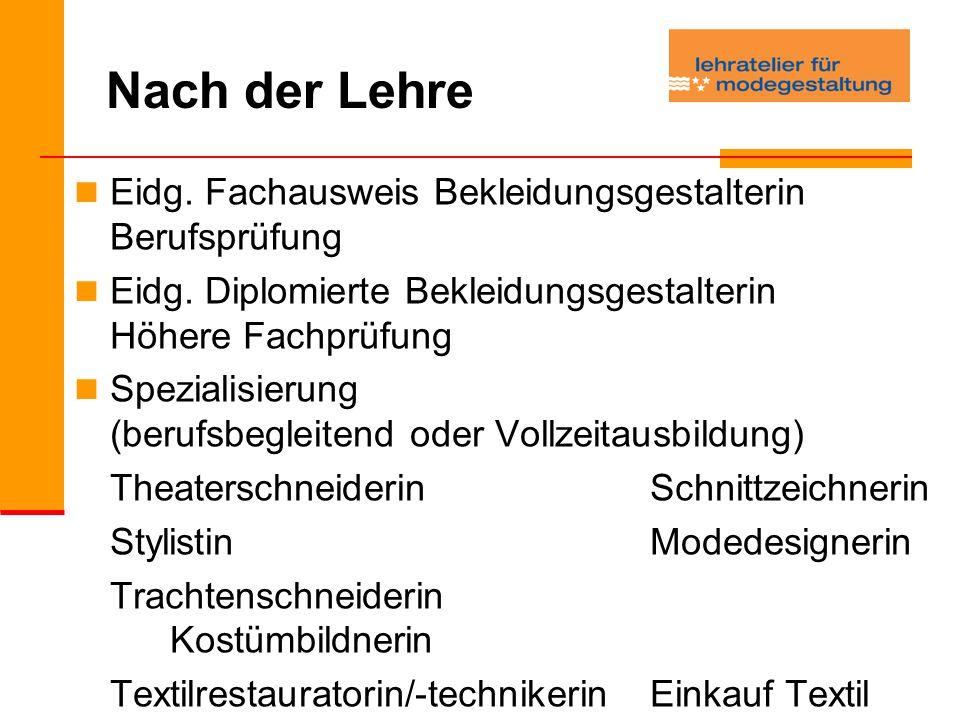 Nach der Lehre Eidg.Fachausweis Bekleidungsgestalterin Berufsprüfung Eidg.