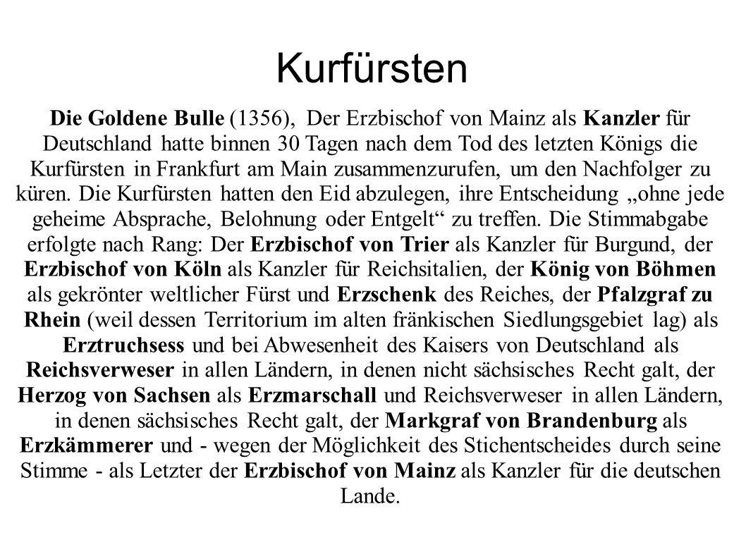 Die Goldene Bulle (1356), Der Erzbischof von Mainz als Kanzler für Deutschland hatte binnen 30 Tagen nach dem Tod des letzten Königs die Kurfürsten in