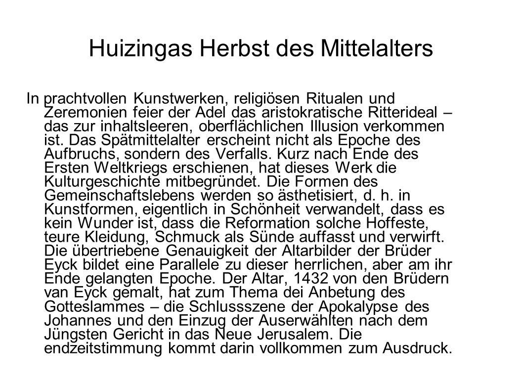 Huizingas Herbst des Mittelalters In prachtvollen Kunstwerken, religiösen Ritualen und Zeremonien feier der Adel das aristokratische Ritterideal – das