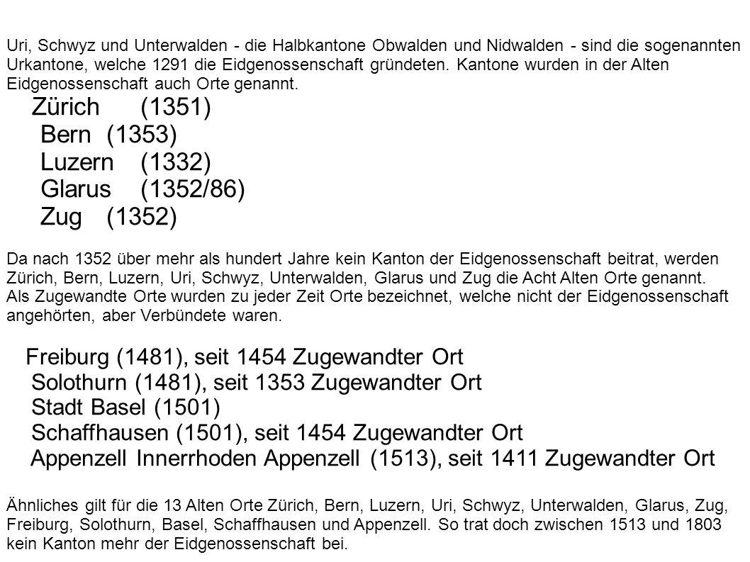 Uri, Schwyz und Unterwalden - die Halbkantone Obwalden und Nidwalden - sind die sogenannten Urkantone, welche 1291 die Eidgenossenschaft gründeten. Ka