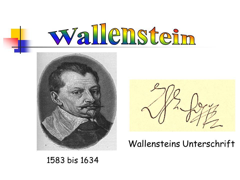 1583 bis 1634 Wallensteins Unterschrift