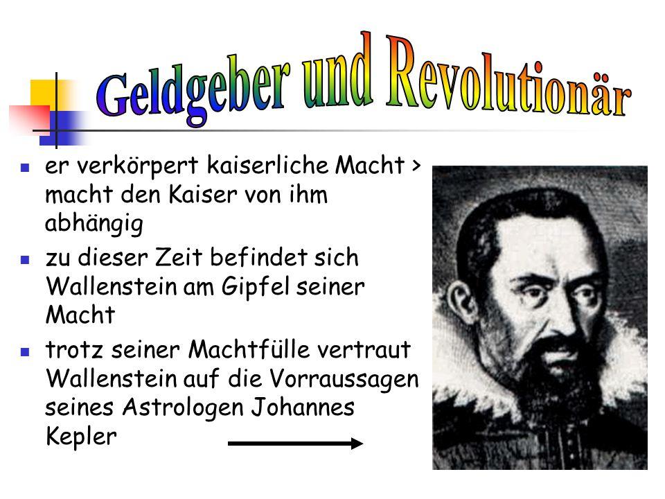er verkörpert kaiserliche Macht > macht den Kaiser von ihm abhängig zu dieser Zeit befindet sich Wallenstein am Gipfel seiner Macht trotz seiner Macht