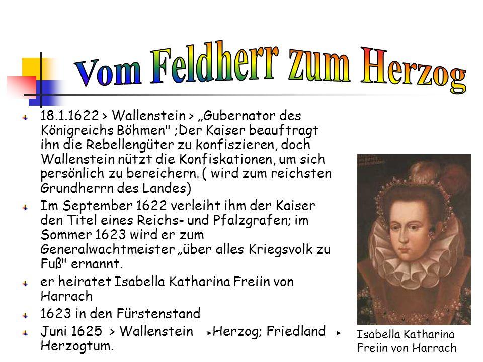 Wallenstein bietet dem Kaiser an, eine Armee von 50000 Mann auf eigene Kosten aufzustellen > wird Oberhaupt aller kaiserlichen Truppen 1.
