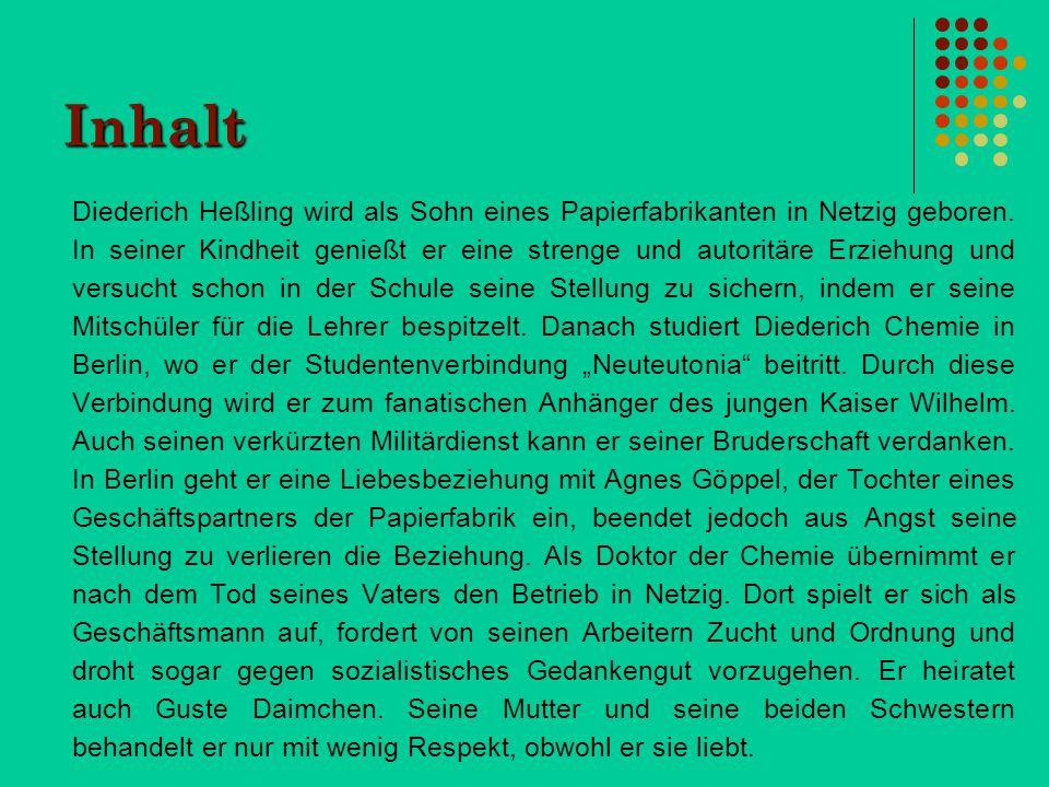 Inhalt Diederich Heßling wird als Sohn eines Papierfabrikanten in Netzig geboren. In seiner Kindheit genießt er eine strenge und autoritäre Erziehung