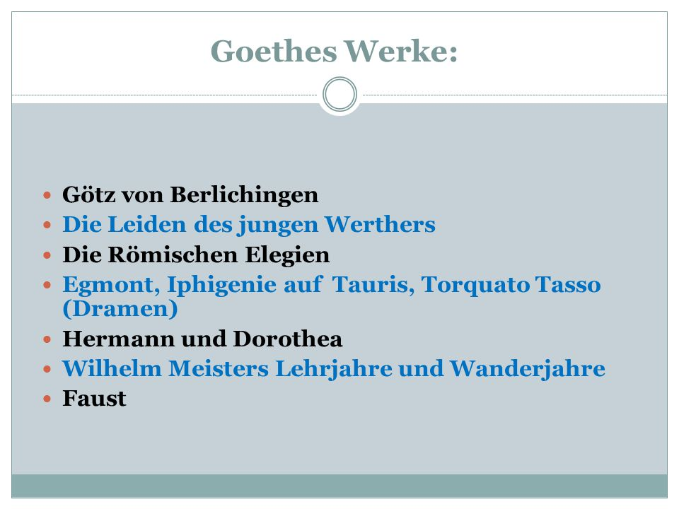 Goethes Werke: Götz von Berlichingen Die Leiden des jungen Werthers Die Römischen Elegien Egmont, Iphigenie auf Tauris, Torquato Tasso (Dramen) Herman