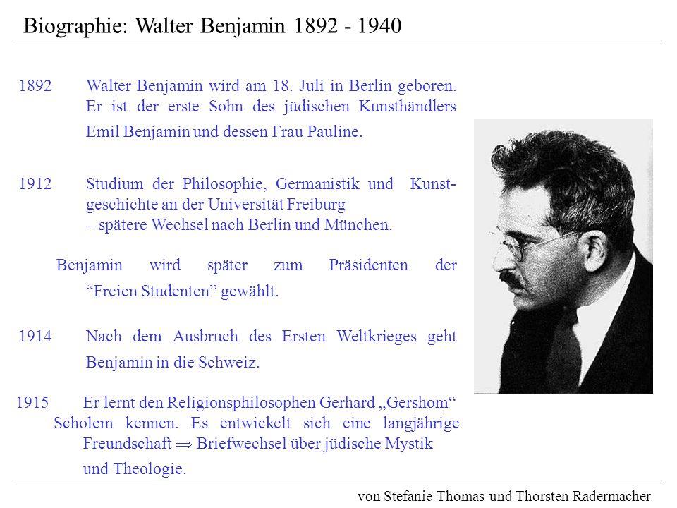 Biographie: Walter Benjamin 1892 - 1940 von Stefanie Thomas und Thorsten Radermacher 1892Walter Benjamin wird am 18.