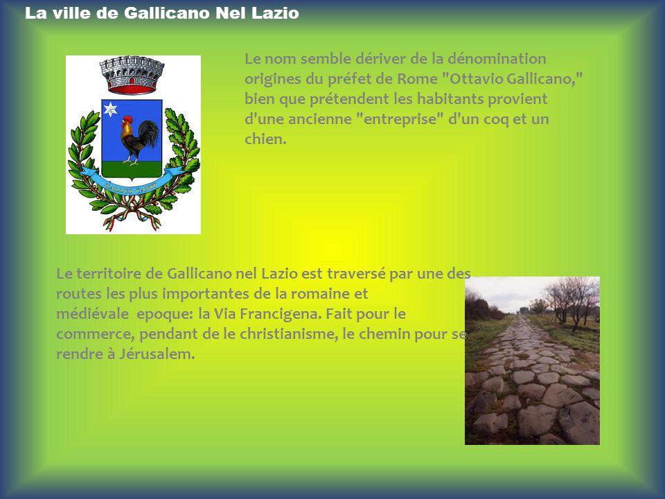 La ville de Gallicano Nel Lazio Le nom semble dériver de la dénomination origines du préfet de Rome
