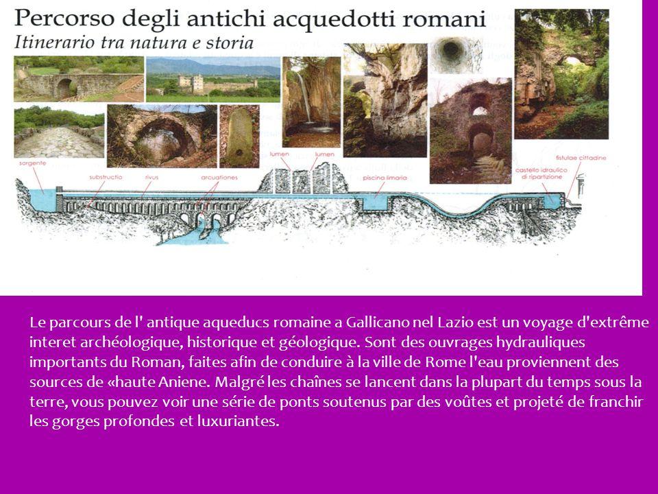 Le parcours de l' antique aqueducs romaine a Gallicano nel Lazio est un voyage d'extrême interet archéologique, historique et géologique. Sont des ouv