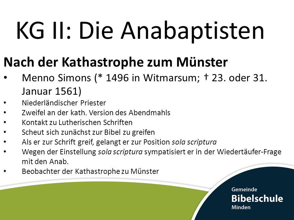 Nach der Kathastrophe zum Münster Menno Simons (* 1496 in Witmarsum; † 23. oder 31. Januar 1561) Niederländischer Priester Zweifel an der kath. Versio