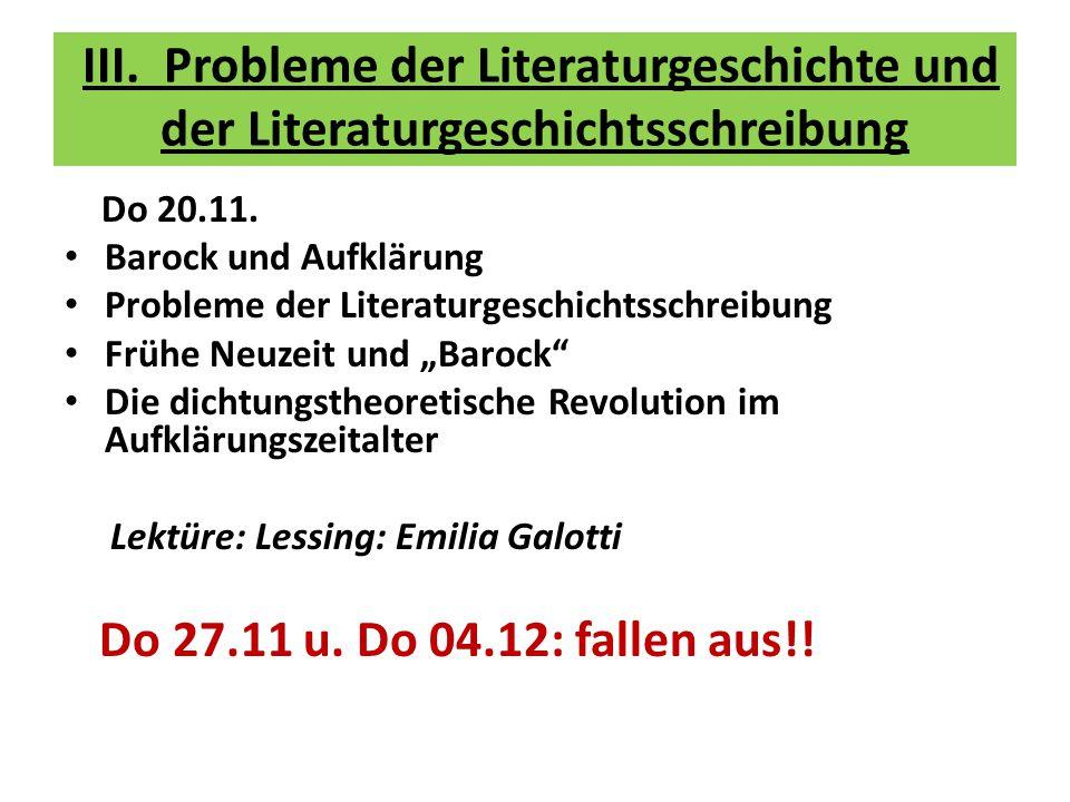 III. Probleme der Literaturgeschichte und der Literaturgeschichtsschreibung Do 20.11. Barock und Aufklärung Probleme der Literaturgeschichtsschreibung