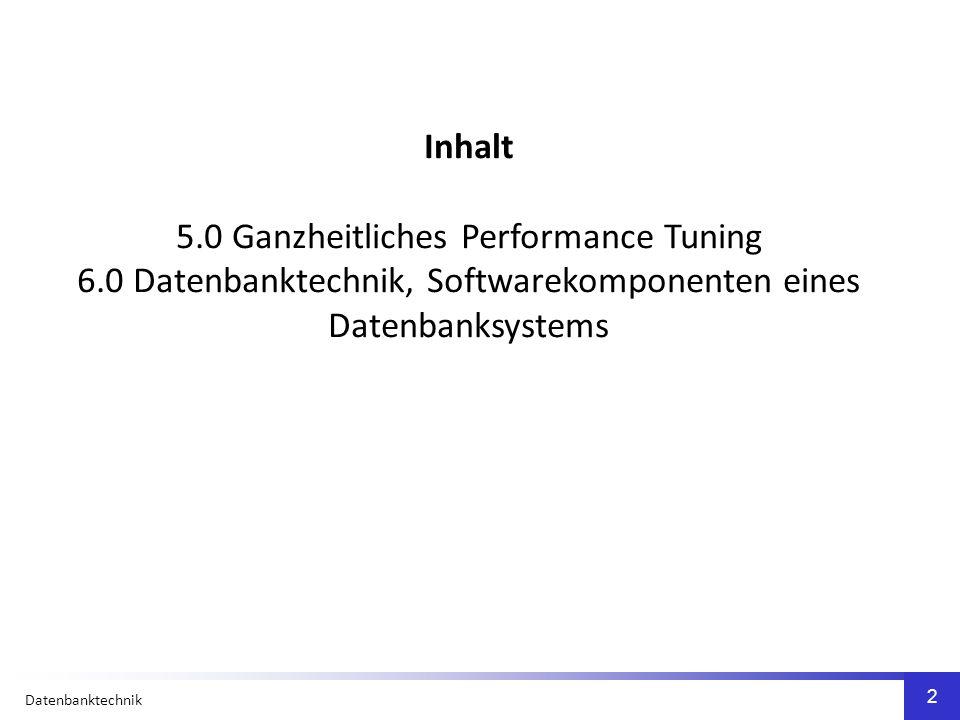 Datenbanktechnik 3 5.0 Ganzheitliches Performance Tuning