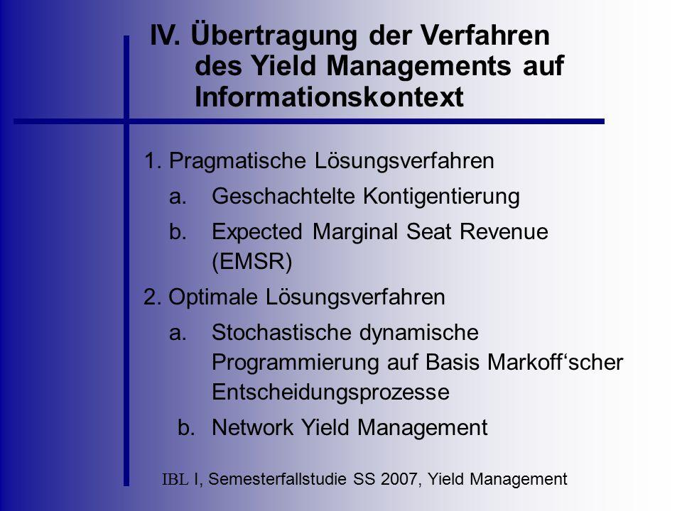IBL I, Semesterfallstudie SS 2007, Yield Management IV. Übertragung der Verfahren des Yield Managements auf Informationskontext 1.Pragmatische Lösungs
