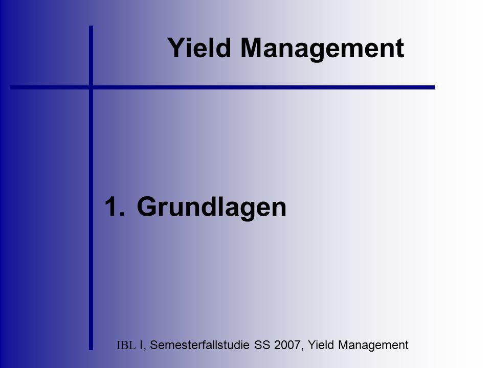 IBL I, Semesterfallstudie SS 2007, Yield Management Möglichkeiten der Preissteuerung Kapazitätsauslastung bei Studiengängen mit geringer Nachfrage durch Preisnachlässe Staffelung der Preise bei Studiengängen mit großer Nachfrage - Orientierung an Fristen oder Leistungen wie z.B.
