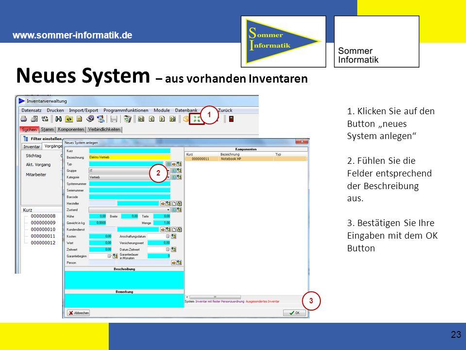 www.sommer-informatik.de 23 Neues System – aus vorhanden Inventaren 1 2 1.