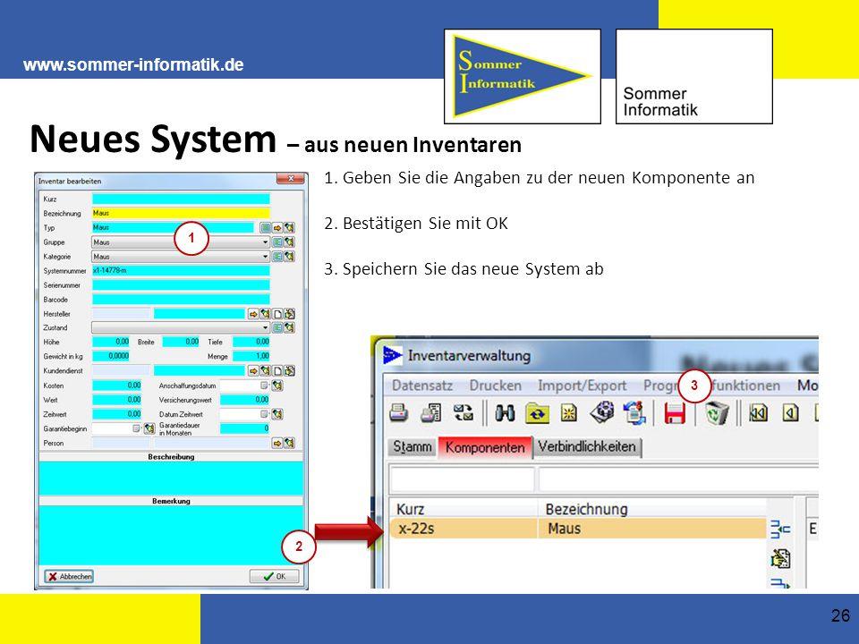 www.sommer-informatik.de 26 Neues System – aus neuen Inventaren 1.