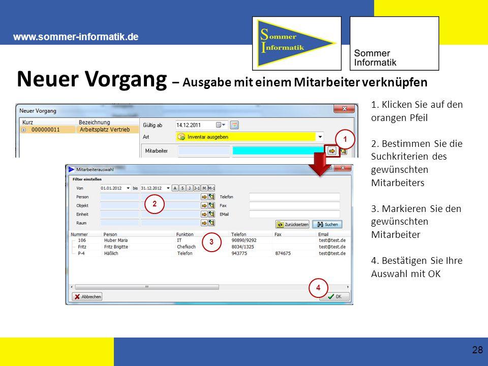 www.sommer-informatik.de 28 Neuer Vorgang – Ausgabe mit einem Mitarbeiter verknüpfen 1.