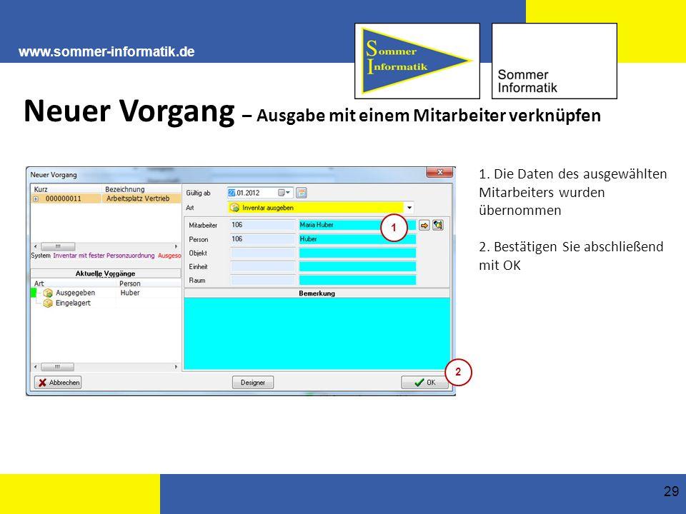 www.sommer-informatik.de 29 Neuer Vorgang – Ausgabe mit einem Mitarbeiter verknüpfen 1.