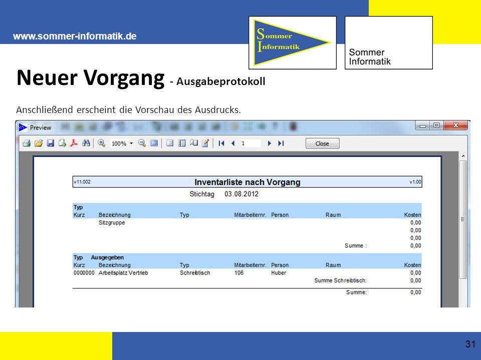 www.sommer-informatik.de 31 Neuer Vorgang - Ausgabeprotokoll Anschließend erscheint die Vorschau des Ausdrucks.