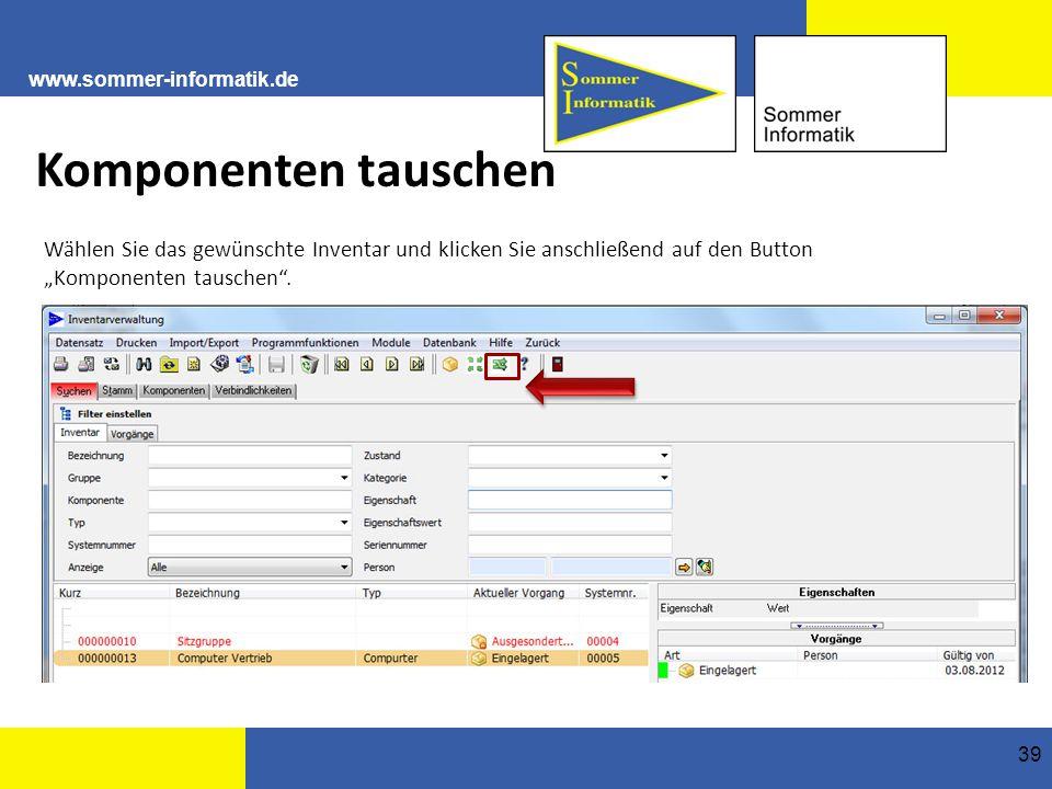 """www.sommer-informatik.de 39 Komponenten tauschen Wählen Sie das gewünschte Inventar und klicken Sie anschließend auf den Button """"Komponenten tauschen ."""