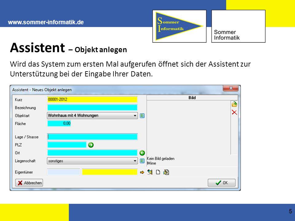 www.sommer-informatik.de 5 Assistent – Objekt anlegen Wird das System zum ersten Mal aufgerufen öffnet sich der Assistent zur Unterstützung bei der Eingabe Ihrer Daten.