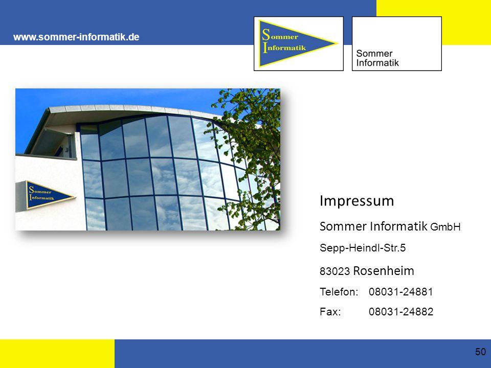 www.sommer-informatik.de 50 Impressum Sommer Informatik GmbH Sepp-Heindl-Str.5 83023 Rosenheim Telefon: 08031-24881 Fax: 08031-24882