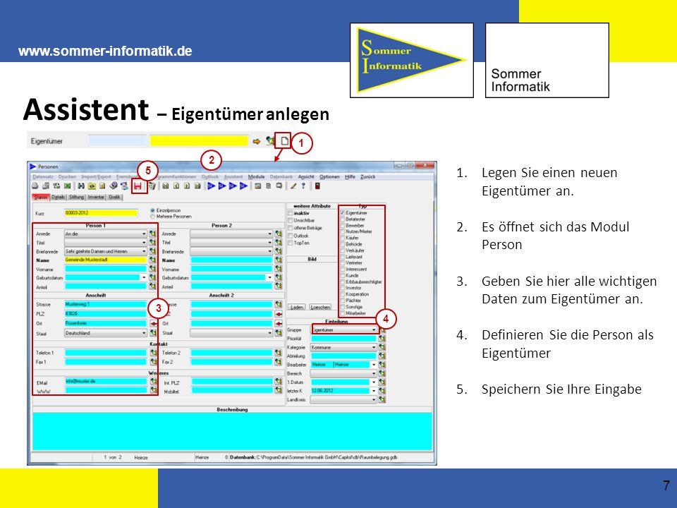 www.sommer-informatik.de 7 Assistent – Eigentümer anlegen 2 3 4 5 1.Legen Sie einen neuen Eigentümer an.