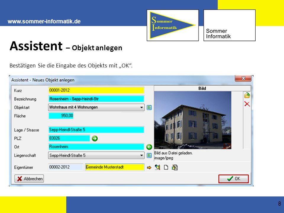 """www.sommer-informatik.de 8 Assistent – Objekt anlegen Bestätigen Sie die Eingabe des Objekts mit """"OK ."""