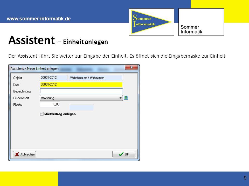www.sommer-informatik.de 9 Assistent – Einheit anlegen Der Assistent führt Sie weiter zur Eingabe der Einheit.