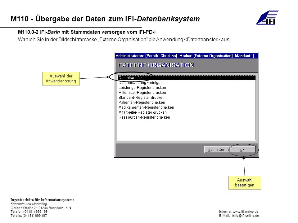 M110 - Übergabe der Daten zum IFI-Datenbanksystem Ingenieurbüro für Informationssysteme Konzepte und Marketing Gerade Straße 2 21244 Buchholz i.d.N.