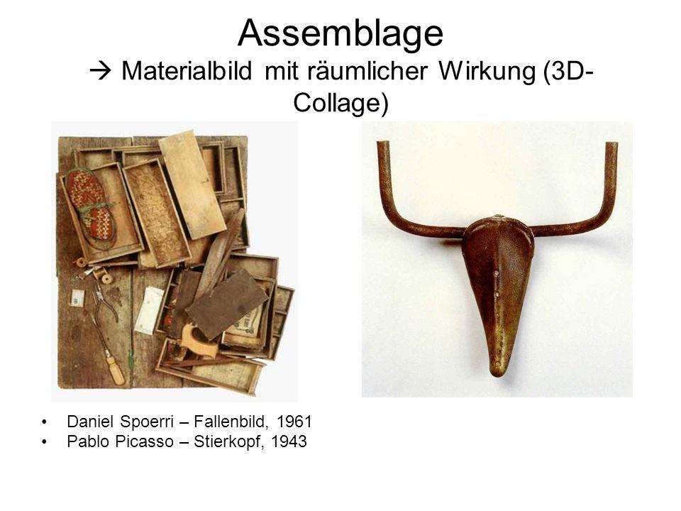 Assemblage  Materialbild mit räumlicher Wirkung (3D- Collage) Daniel Spoerri – Fallenbild, 1961 Pablo Picasso – Stierkopf, 1943