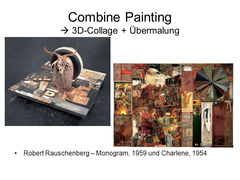 Combine Painting  3D-Collage + Übermalung Robert Rauschenberg – Monogram, 1959 und Charlene, 1954