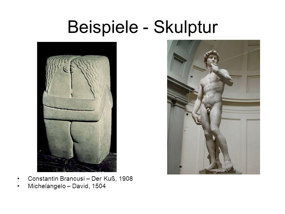 Beispiele - Skulptur Constantin Brancusi – Der Kuß, 1908 Michelangelo – David, 1504