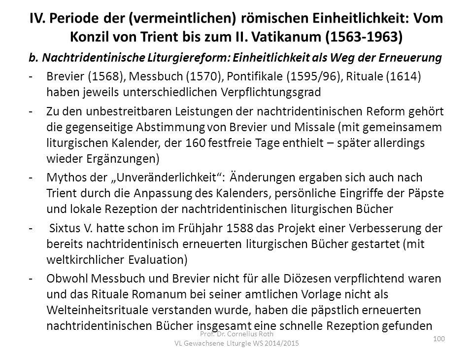 IV. Periode der (vermeintlichen) römischen Einheitlichkeit: Vom Konzil von Trient bis zum II. Vatikanum (1563-1963) b. Nachtridentinische Liturgierefo