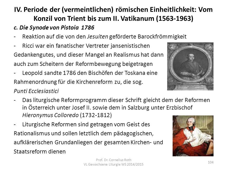 IV. Periode der (vermeintlichen) römischen Einheitlichkeit: Vom Konzil von Trient bis zum II. Vatikanum (1563-1963) c. Die Synode von Pistoia 1786 -Re