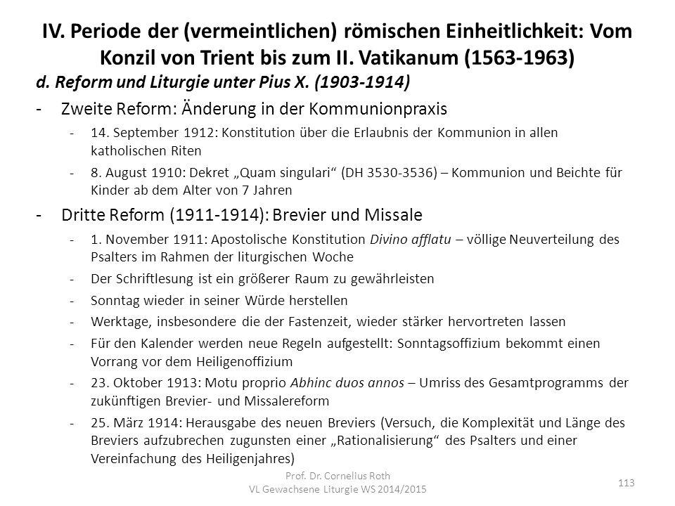 IV. Periode der (vermeintlichen) römischen Einheitlichkeit: Vom Konzil von Trient bis zum II. Vatikanum (1563-1963) d. Reform und Liturgie unter Pius