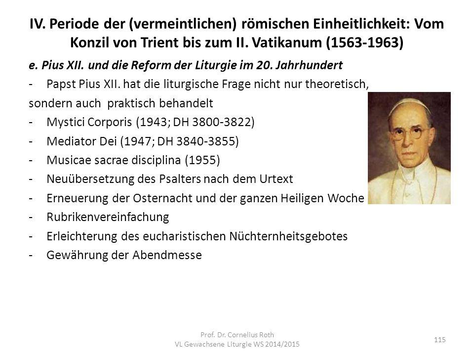 IV. Periode der (vermeintlichen) römischen Einheitlichkeit: Vom Konzil von Trient bis zum II. Vatikanum (1563-1963) e. Pius XII. und die Reform der Li