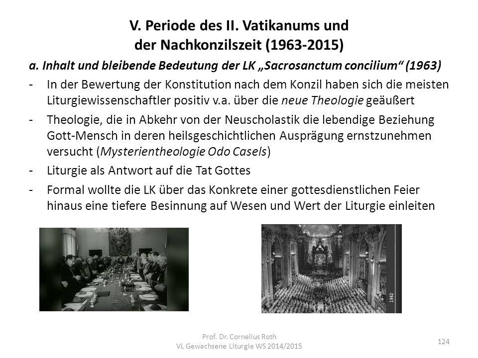 """V. Periode des II. Vatikanums und der Nachkonzilszeit (1963-2015) a. Inhalt und bleibende Bedeutung der LK """"Sacrosanctum concilium"""" (1963) -In der Bew"""