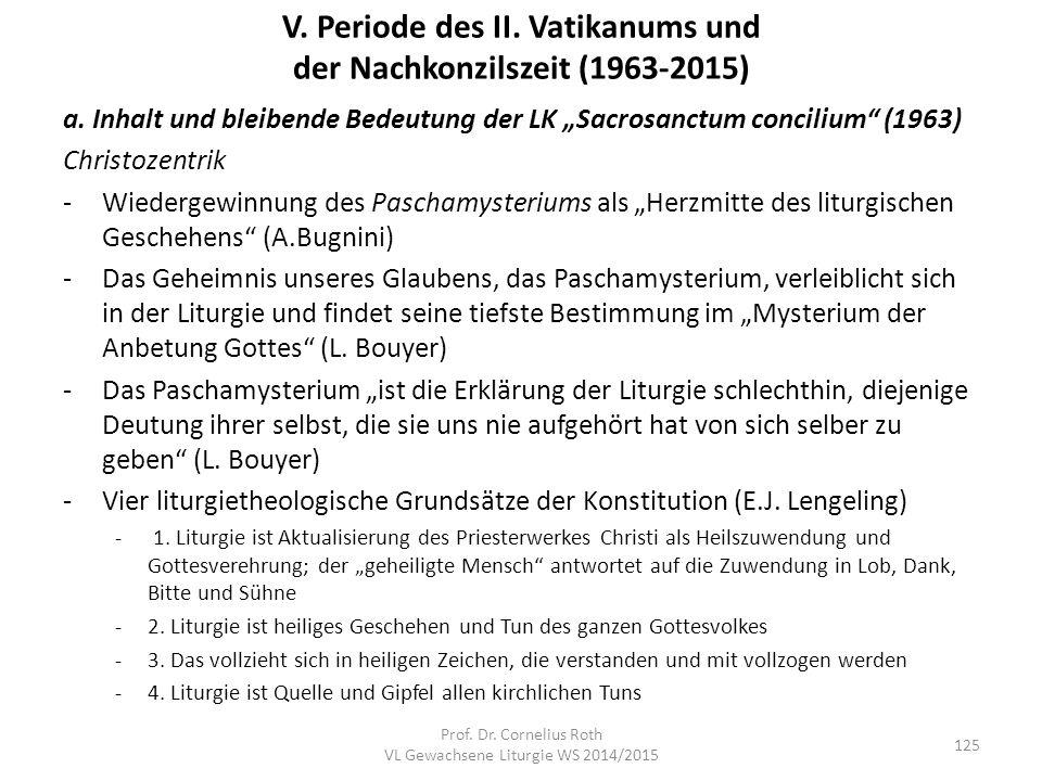 """V. Periode des II. Vatikanums und der Nachkonzilszeit (1963-2015) a. Inhalt und bleibende Bedeutung der LK """"Sacrosanctum concilium"""" (1963) Christozent"""