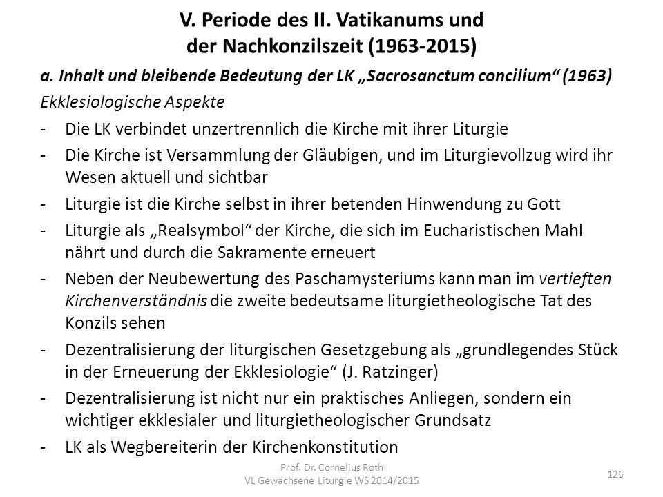 """a. Inhalt und bleibende Bedeutung der LK """"Sacrosanctum concilium"""" (1963) Ekklesiologische Aspekte -Die LK verbindet unzertrennlich die Kirche mit ihre"""