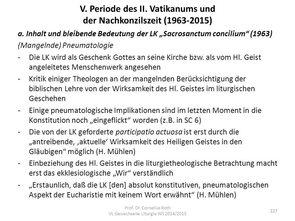 """a. Inhalt und bleibende Bedeutung der LK """"Sacrosanctum concilium"""" (1963) (Mangelnde) Pneumatologie -Die LK wird als Geschenk Gottes an seine Kirche bz"""
