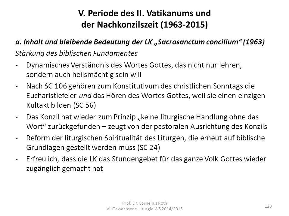"""V. Periode des II. Vatikanums und der Nachkonzilszeit (1963-2015) a. Inhalt und bleibende Bedeutung der LK """"Sacrosanctum concilium"""" (1963) Stärkung de"""