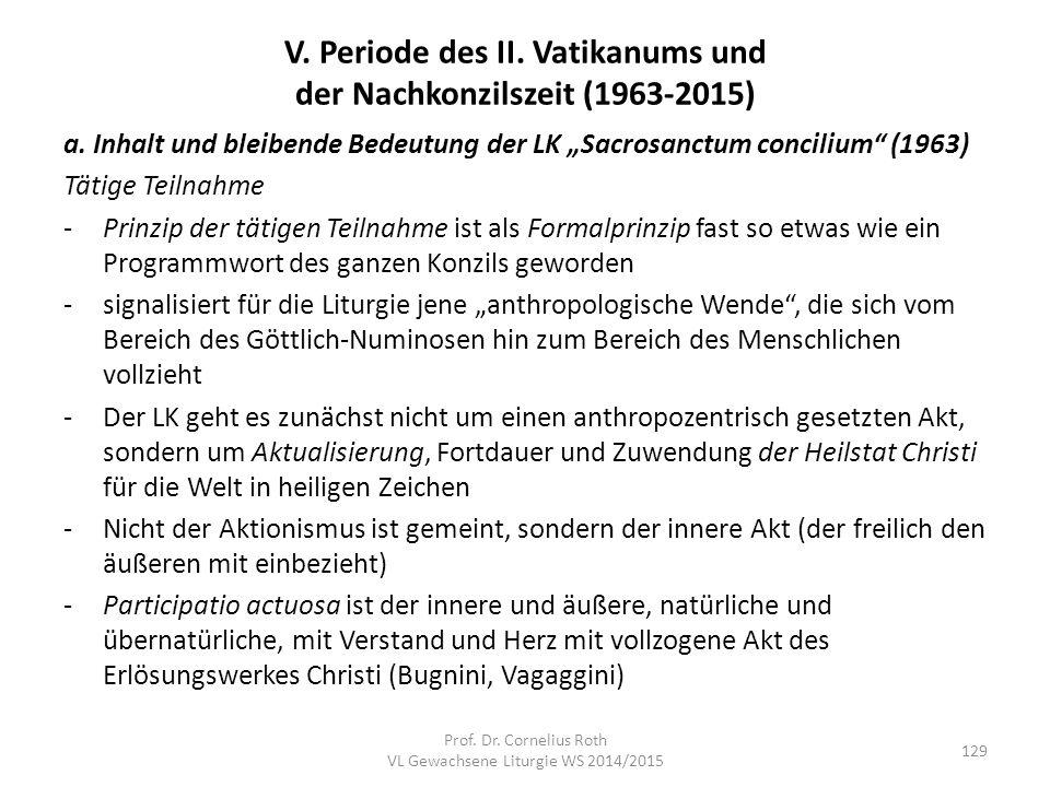 """V. Periode des II. Vatikanums und der Nachkonzilszeit (1963-2015) a. Inhalt und bleibende Bedeutung der LK """"Sacrosanctum concilium"""" (1963) Tätige Teil"""