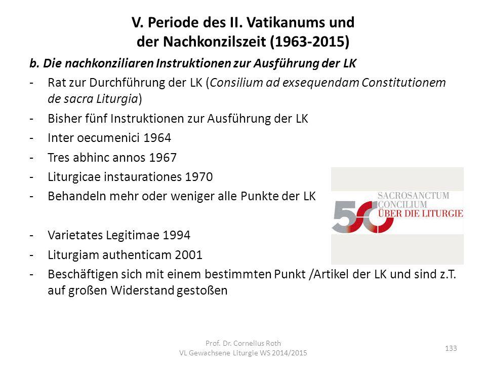 V. Periode des II. Vatikanums und der Nachkonzilszeit (1963-2015) b. Die nachkonziliaren Instruktionen zur Ausführung der LK -Rat zur Durchführung der