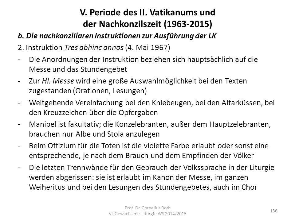 V. Periode des II. Vatikanums und der Nachkonzilszeit (1963-2015) b. Die nachkonziliaren Instruktionen zur Ausführung der LK 2. Instruktion Tres abhin