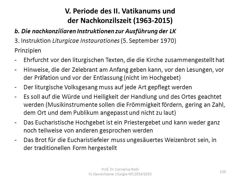 V. Periode des II. Vatikanums und der Nachkonzilszeit (1963-2015) b. Die nachkonziliaren Instruktionen zur Ausführung der LK 3. Instruktion Liturgicae