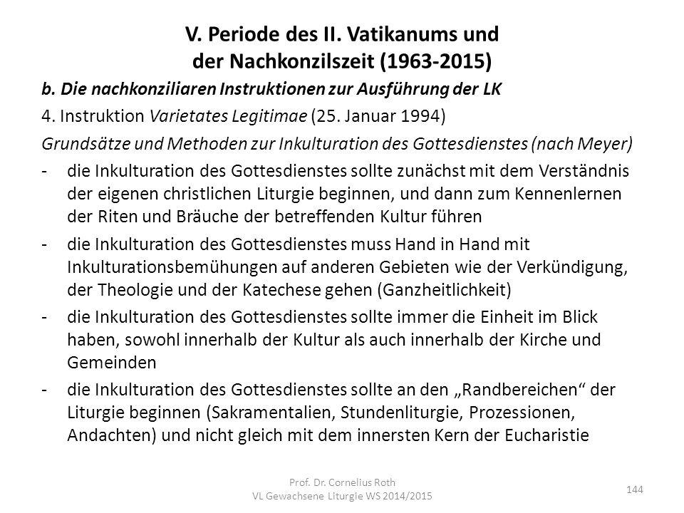 V. Periode des II. Vatikanums und der Nachkonzilszeit (1963-2015) b. Die nachkonziliaren Instruktionen zur Ausführung der LK 4. Instruktion Varietates