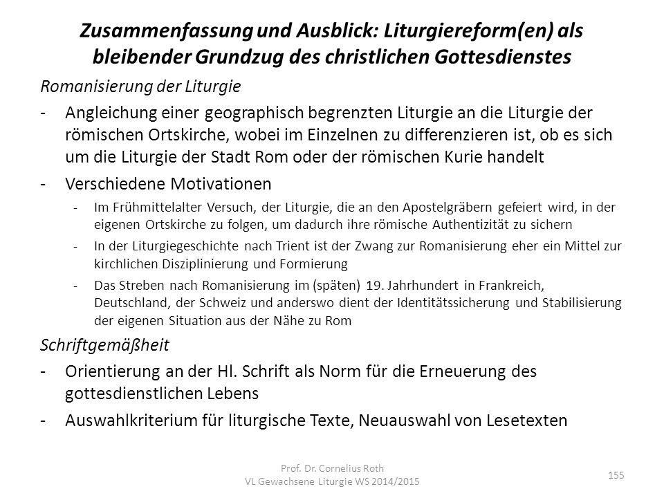 Zusammenfassung und Ausblick: Liturgiereform(en) als bleibender Grundzug des christlichen Gottesdienstes Romanisierung der Liturgie -Angleichung einer