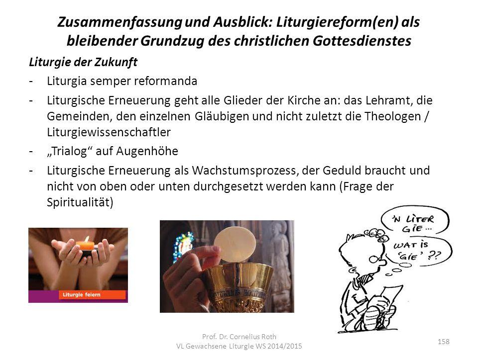 Zusammenfassung und Ausblick: Liturgiereform(en) als bleibender Grundzug des christlichen Gottesdienstes Liturgie der Zukunft -Liturgia semper reforma